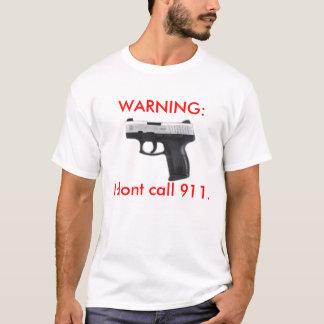 警告: 私は呼出し911. Tシャツ