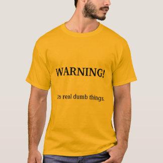 警告! 、私は物の言えない事を実在します Tシャツ