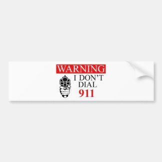 警告: 私は電話をかけません911に バンパーステッカー