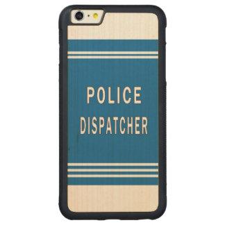 警察のディスパッチャー CarvedメープルiPhone 6 PLUSバンパーケース