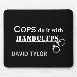 警察官はそれをします! おもしろいな警察官のギフト マウスパッド