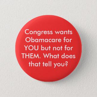 議会はあなたのためのないTHのためのオバマケアが…ほしいと思います 5.7CM 丸型バッジ