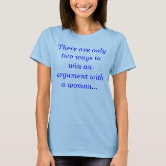 議論にとの勝つたった2つの方法が…あります Tシャツ