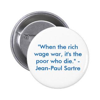"""""""豊富の戦争を行うとき、""""死ぬのは貧乏人です 5.7CM 丸型バッジ"""