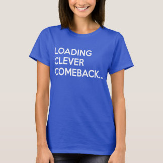 負荷の利発なカムバックレディース Tシャツ