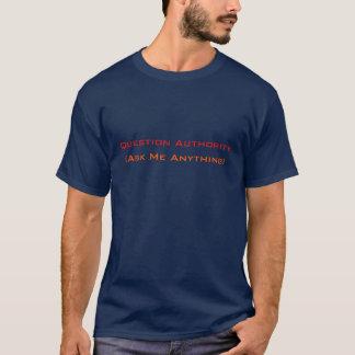 質問権限は私に何でも|のおもしろTシャツを頼みます Tシャツ