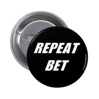 賭ボタンを繰り返して下さい 5.7CM 丸型バッジ