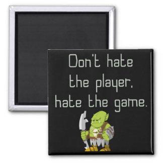 賭博のギーク: プレーヤーを憎まないで下さい マグネット