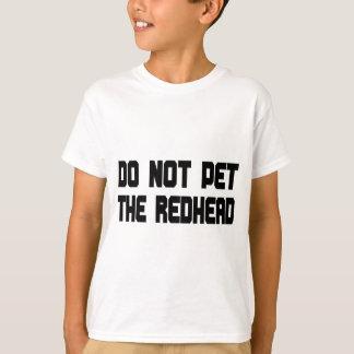 赤毛をかわいがらないで下さい Tシャツ