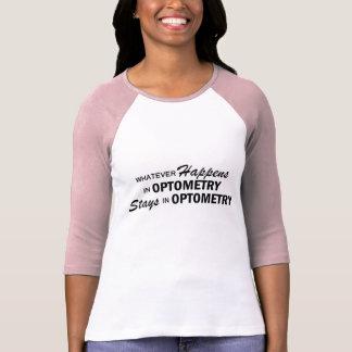 起こるものは何でも- Optometry Tシャツ