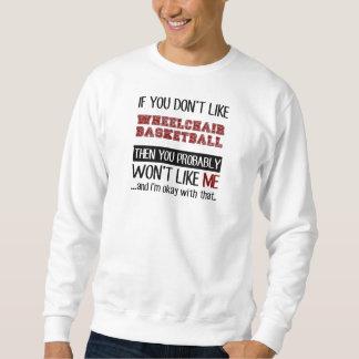 車椅子バスケットボールのカッコいいを好まなければ スウェットシャツ