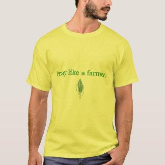 農夫のように祈って下さい Tシャツ