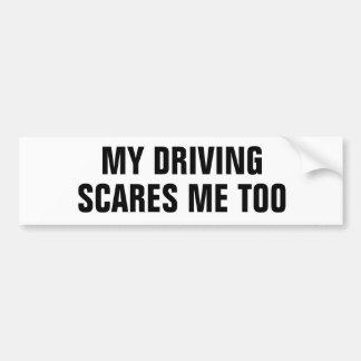 追随的な私の運転の恐怖 バンパーステッカー