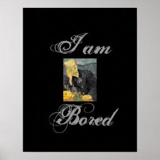 退屈すること、私は、退屈させてあります ポスター