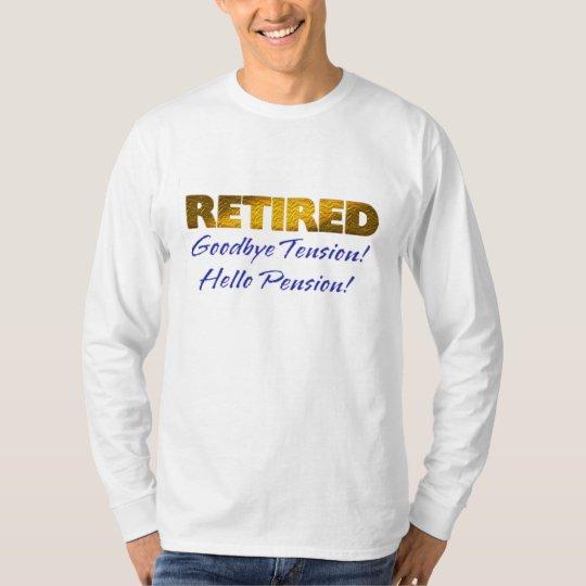 退職したなさようなら張力こんにちは年金のおもしろいなワイシャツ Tシャツ