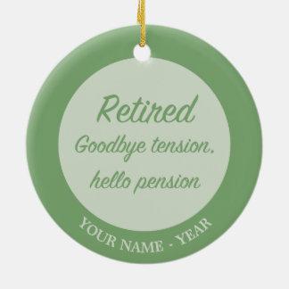 退職した: さようなら張力、こんにちは年金 セラミックオーナメント
