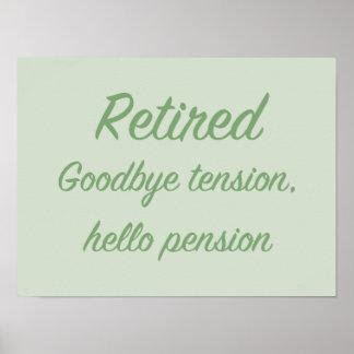 退職した: さようなら張力、こんにちは年金 ポスター