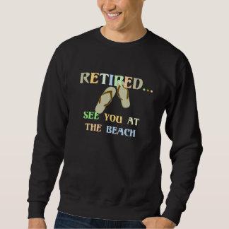 退職した-ビーチで会って下さい スウェットシャツ