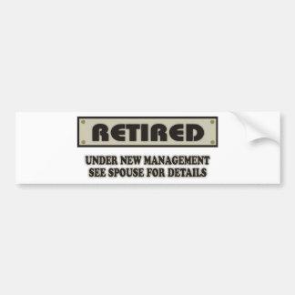 退職した。 新しい管理の下 バンパーステッカー
