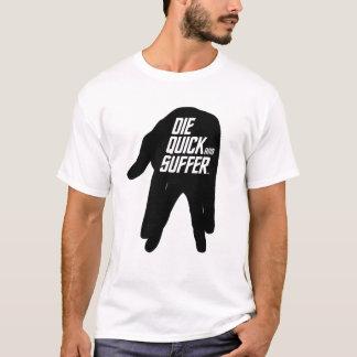 速く死に、苦しんで下さい。 (軽いワイシャツのために) Tシャツ