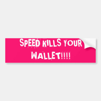 速度はあなたの財布を!!殺します!! バンパーステッカー