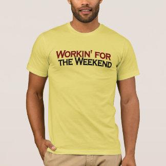 週末の間働くこと Tシャツ