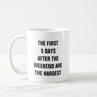 週末後の最初の5日は最も堅いです コーヒーマグカップ