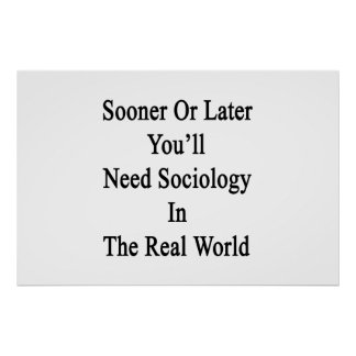 遅かれ早かれに実質で社会学を必要とします ポスター