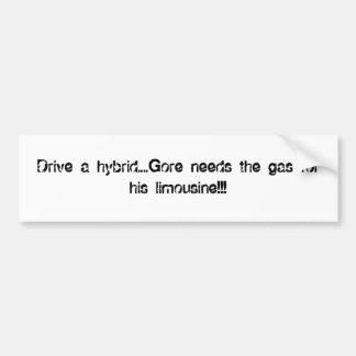 運転して下さい雑種を….ゴアは彼のリチウムのためのガスを…必要とします バンパーステッカー