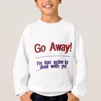 遠くにに行って下さい スウェットシャツ