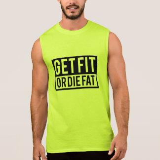 適合を得ますか、または脂肪死んで下さい 袖なしシャツ