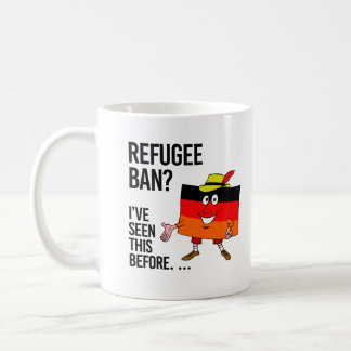 避難者の禁止-私達はこれを前に見たありますことが- コーヒーマグカップ