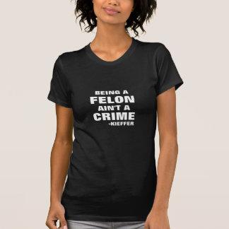 重罪犯人罪ではないですであることは Tシャツ