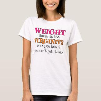 重量は純潔のようであるべきです Tシャツ