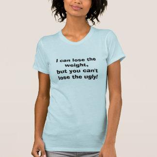 重量を失うことができましたり醜い失うことができません Tシャツ