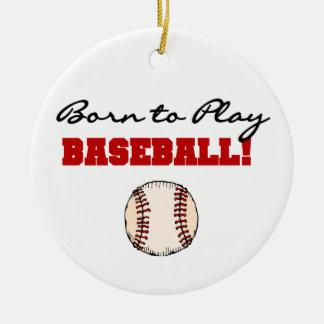 野球のTシャツおよびギフトを遊ぶために生まれて下さい セラミックオーナメント