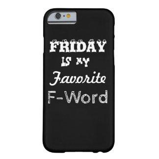 金曜日はF単語のIphoneの私のお気に入りのな場合です Barely There iPhone 6 ケース