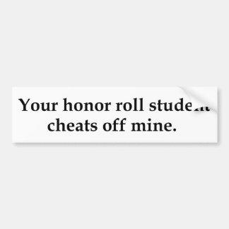 鉱山を離れたあなたの栄誉名簿学生の詐欺 バンパーステッカー