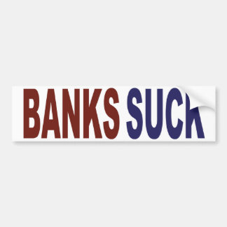 銀行は吸います バンパーステッカー