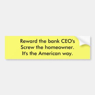 銀行CEO'sScrewに自家所有者報酬を与えて下さい。それはt…です バンパーステッカー