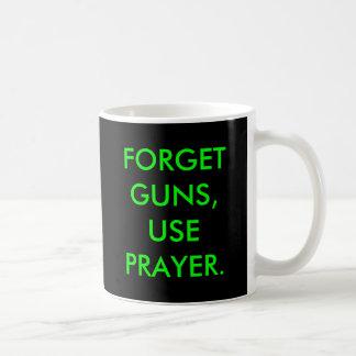 銃を忘れて下さい、祈りを使用して下さい コーヒーマグカップ