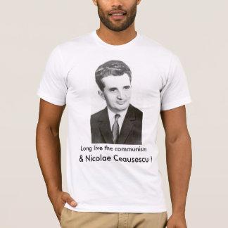 長く共産主義およびNicolaeチャウシェスクは住んでいます! Tシャツ