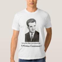 長く共産主義およびNicolaeチャウシェスクは住んでいます! T-シャツ
