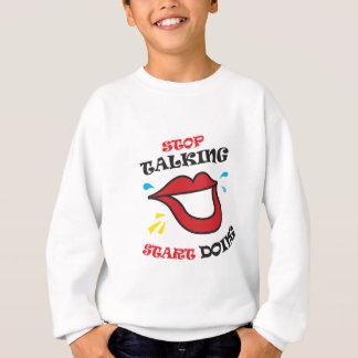開始のすることを話すことを止めて下さい スウェットシャツ