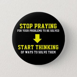 開始の考えることを祈ることを止めて下さい 5.7CM 丸型バッジ