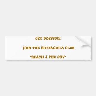 """陽性を加わりますBoys&Girlsクラブに""""範囲4…得て下さい バンパーステッカー"""
