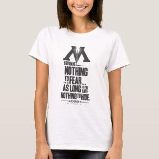 -隠れることを何も恐れないことを何も Tシャツ