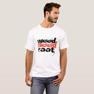 雑草の種の根は深い州を根絶します Tシャツ