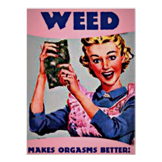 雑草。 オルガスムをよりよくさせます ポスター