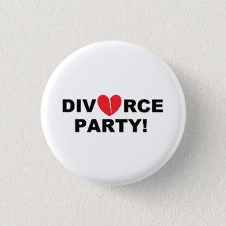 """""""離婚パーティー""""のボタン 3.2CM 丸型バッジ"""